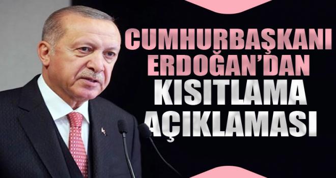 Cumhurbaşkanı Erdoğan: Kısıtlamalara uyulmazsa ilave tedbirler alabiliriz