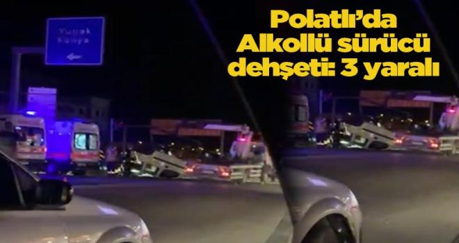 Polatlı'da alkollü sürücü dehşet saçtı: 3 yaralı