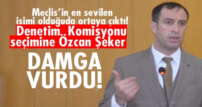 Denetim Komisyonu Seçimine Özcan Şeker Damga Vurdu!