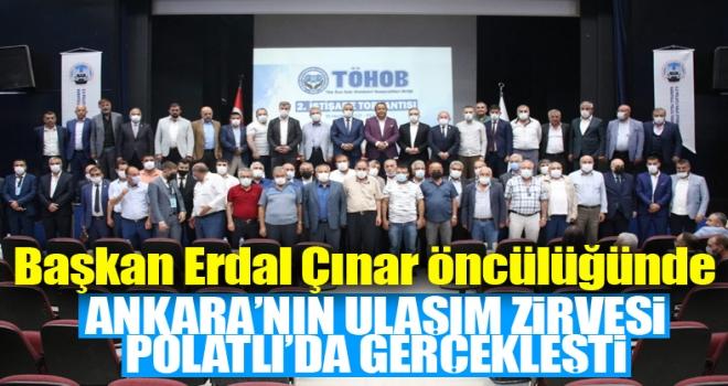 Ankara'nın ulaşım zirvesi Polatlı'da yapıldı!