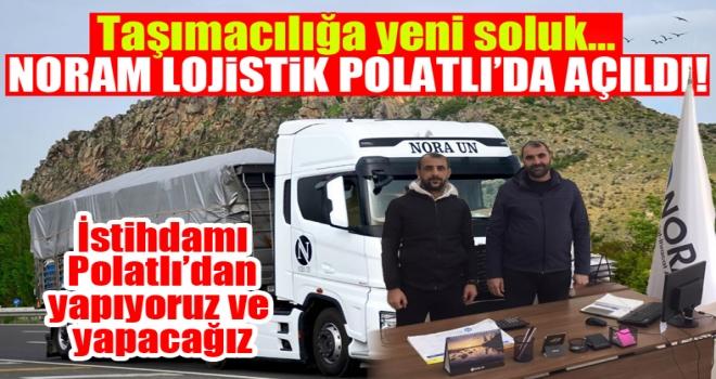 Noram Lojistik Taşımacılık Polatlı'da Açıldı