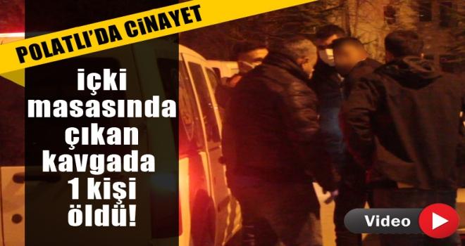 Polatlı'da içki masasında kavga: 1 ölü