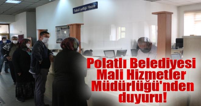 Polatlı Belediyesi Mali Hizmetler Müdürlüğü'nden duyuru!