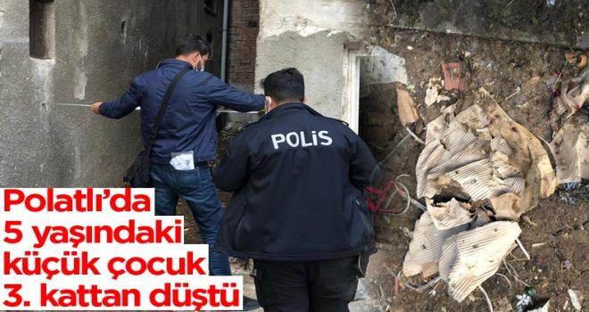 Son dakika haberi... Polatlı'da küçük çocuk 3. kattan düştü!