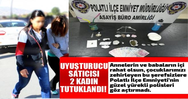 Polatlı'da uyuşturucu satıcısı 2 kadın tutuklandı!