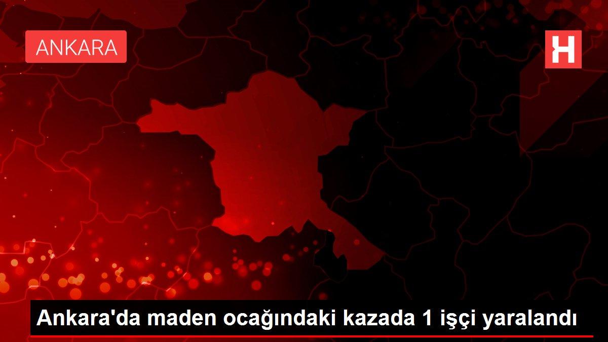 Ankara da maden ocağındaki kazada 1 işçi yaralandı
