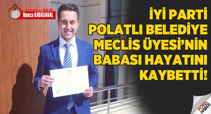 İYİ Parti'li Meclis Üyesinin babası hayatını kaybetti!
