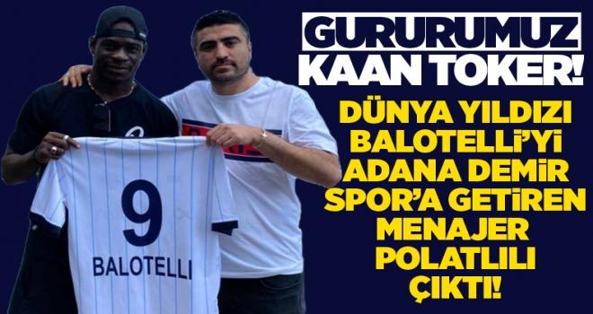 Dünya Yıldızı Balotelli'yi Türkiye'ye getiren Menajer Polatlılı çıktı!