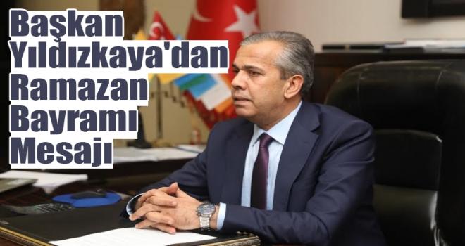 Başkan Yıldızkaya'dan Ramazan Bayramı Mesajı