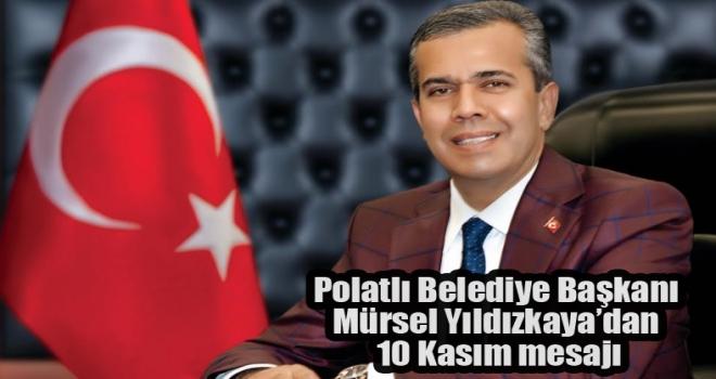 Polatlı Belediye Başkanı Mürsel Yıldızkaya'dan 10 Kasım Mesajı