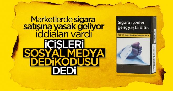 İçişleri'nden marketlerde sigara satışına yönelik açıklama
