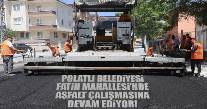 Polatlı Belediyesi Fatih Mahallesi'nde asfaltlama çalışmalarına devam ediyor!