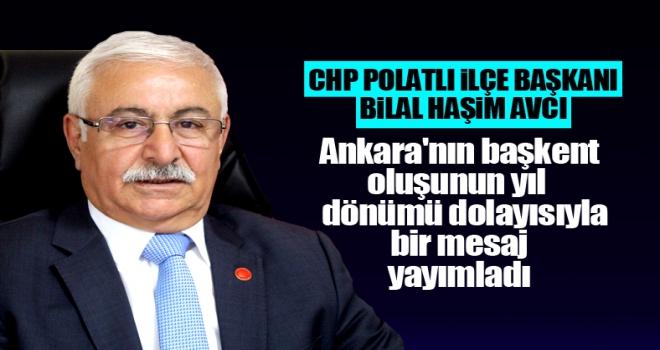 CHP Polatlı İlçe Başkanı Avcı'dan Ankara'nın başkent oluşunun yıl dönümü mesajı