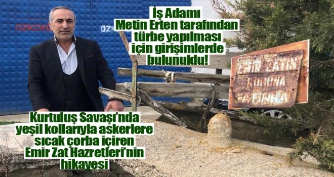 Emir Zat Hazretleri'nin mezarı Türbe olmayı bekliyor!