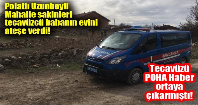 Polatlı'da öz kızına cinsel istismardan tutuklandı, mahalleli evi ateşe verdi