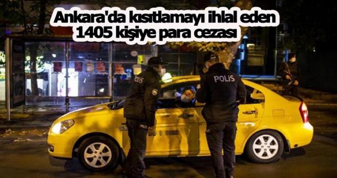 Haftasonu Ankara'da Kısıtlamayı İhlal Eden 1405 Kişiye Ceza