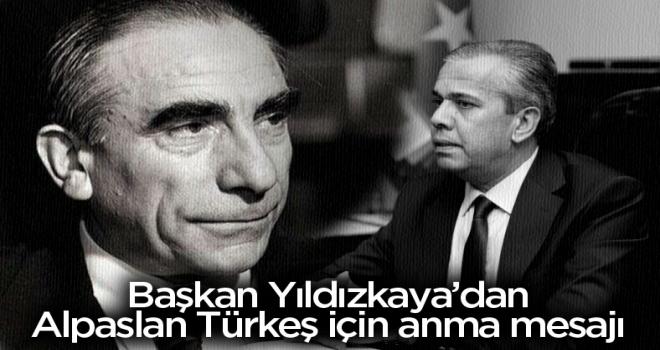Başkan Yıldızkaya'dan Alpaslan Türkeş için anma mesajı