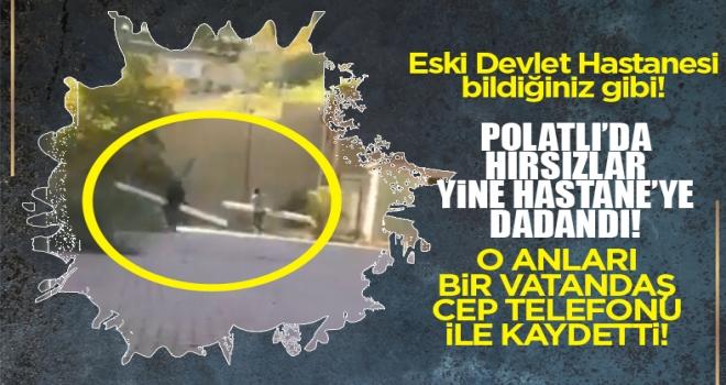 Polatlı Eski Devlet Hastanesi'nde hırsızlık anı kameraya böyle yansıdı!