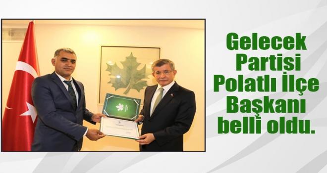 Gelecek Partisi Polatlı İlçe Başkanı belli oldu.