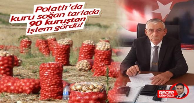 Polatlı'da soğan 90 kuruşu gördü!