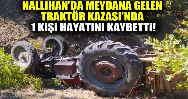 Nallıhan'da traktör kazası: 1 ölü