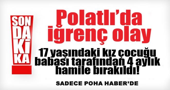 Polatlı'da iğrenç olay: 17 yaşındaki kız öz babası tarafından hamile kaldı!