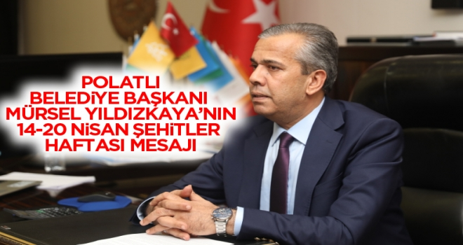 Başkan Yıldızkaya'dan Şehitler Haftası Mesajı