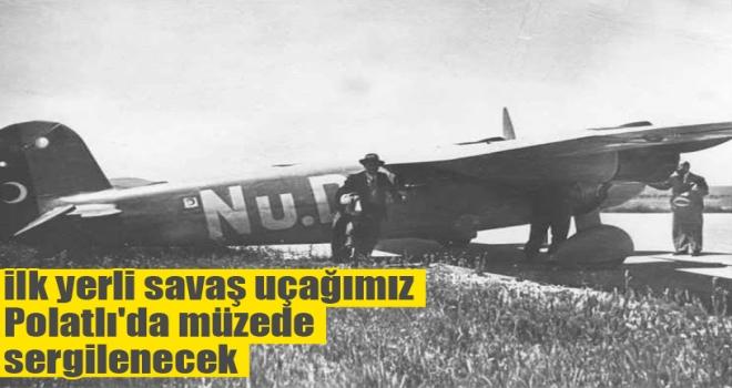 İlk yerli savaş uçağımız Polatlı'da müzede sergilenecek
