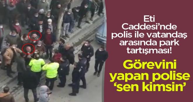 Polatlı'da polis ile vatandaş arasında park cezası tartışması