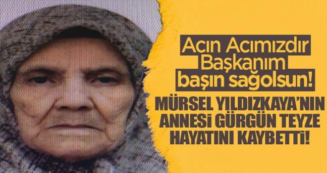Başkan Yıldızkaya'nın acı günü: Annesini kaybetti!