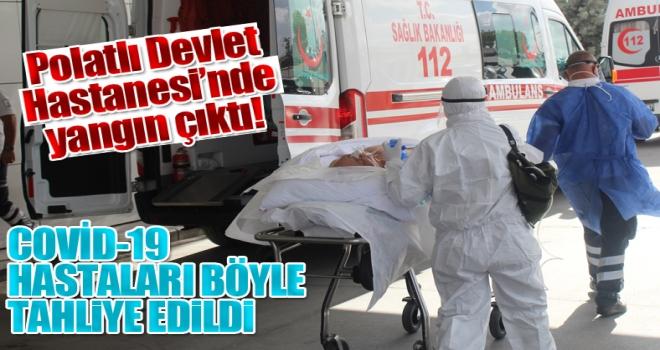 Polatlı Devlet Hastanesi'nde Yangın Çıktı: Koronavirüs Hastaları Tahliye Edildi!