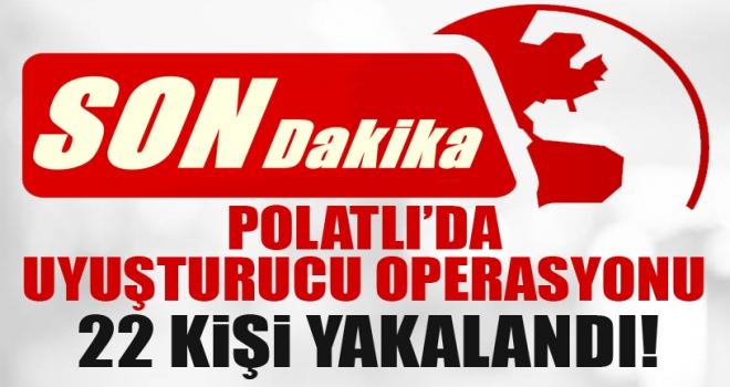 Polatlı'da Uyuşturucu Satıcısı 22 Kişi Yakalandı!