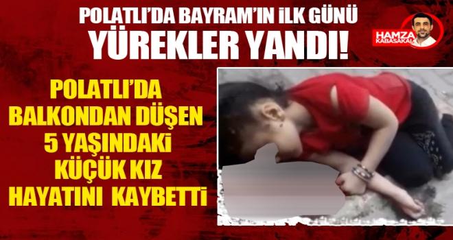Polatlı'da balkondan düşen küçük kız çocuğu öldü