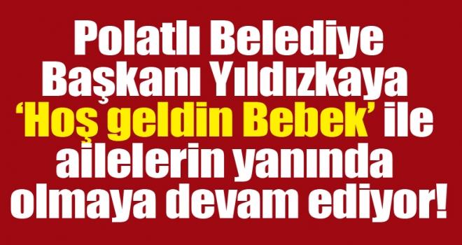 Başkan Yıldızkaya 'Hoş geldin Bebek' ile ailelerin yanında olmaya devam ediyor!