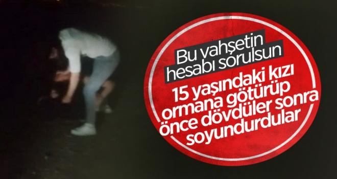 Ankara'da 15 yaşındaki kızı soyup, darbettiler!