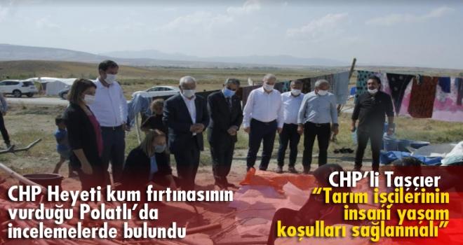 CHP Heyeti kum fırtınasının vurduğu Polatlı'da