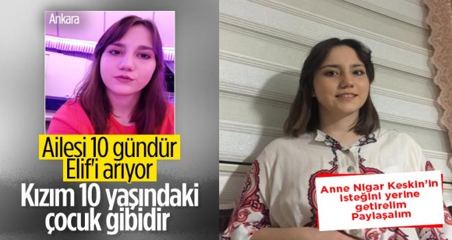 Ankara'da kaybolan Elif Keskin 10 gündür aranıyor