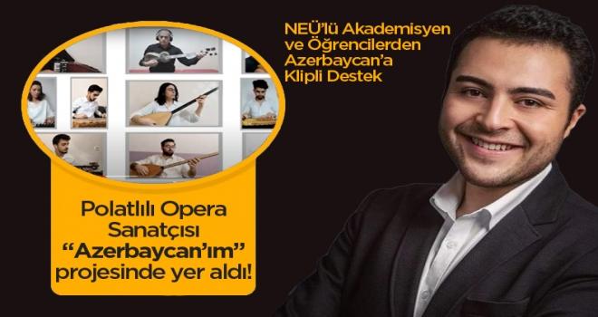 NEÜ'lü Akademisyen ve Öğrencilerden Azerbaycan'a Klipli Destek
