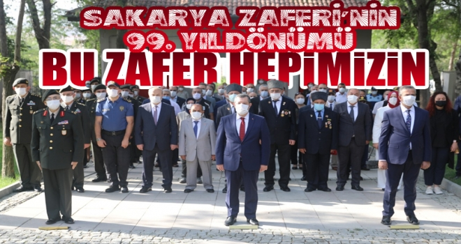 Sakarya Zaferi'nin 99. Yılı Kutlanıyor!