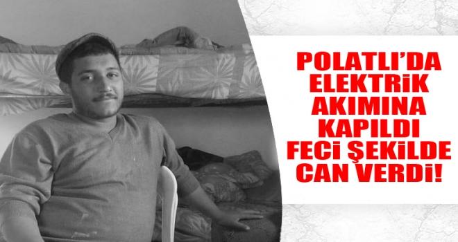 Polatlı'da elektrik akımına kapılan çiftçi hayatını kaybetti