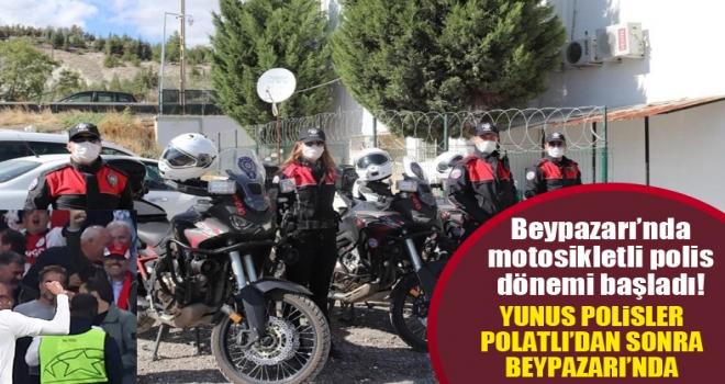 Yunus Polisler Beypazarı'nda göreve başladı!