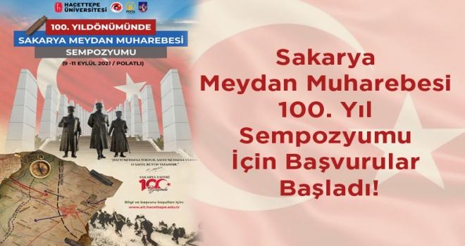 Sakarya Meydan Muharebesi 100. Yıl Sempozyumu İçin Başvurular Başladı!