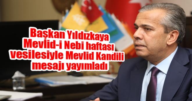 Başkan Yıldızkaya'dan Mevlid Kandili Mesajı