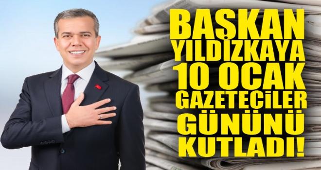 Başkan Yıldızkaya'dan 10 Ocak Çalışan Gazeteciler Günü Mesajı