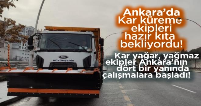 Ankara Büyükşehir Belediyesi kar yağışıyla birlikte çalışmalara başladı!