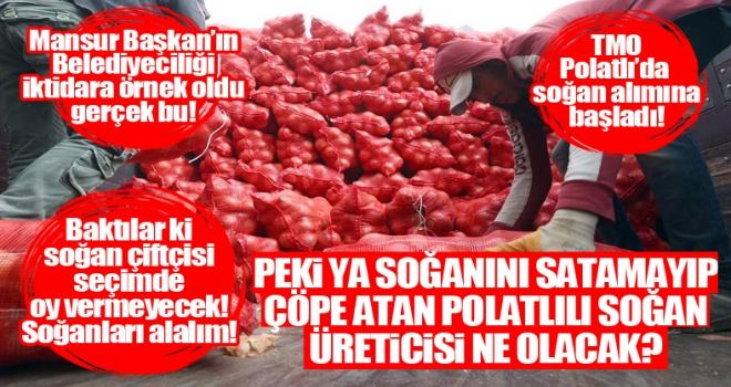 TMO, Polatlı'da soğan alımına başladı!