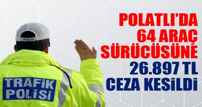 Polatlı'da yapılan denetimlerde ceza yağdı!