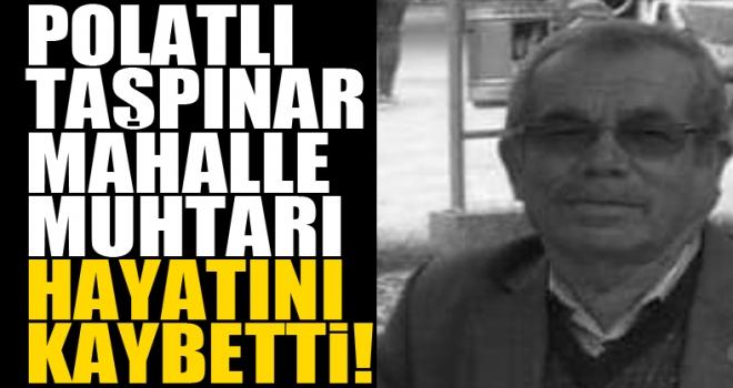 Polatlı'da kalp krizi geçiren muhtar hayatını kaybetti!