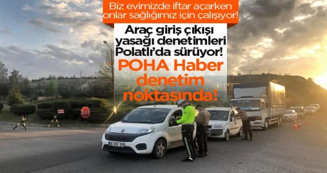 Polatlı'da araç giriş çıkışı yasağı denetimleri sürüyor