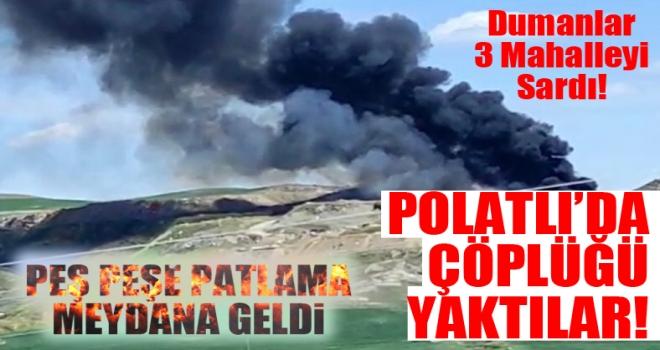 Polatlı'da peş peşe patlama: çöplüğü yaktılar!